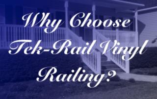 Why Choose Tek-Rail Vinyl Railing? 🤔 5